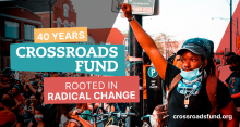 Crossroads Fund log and tagline featuring activists at a protest in Pilsen